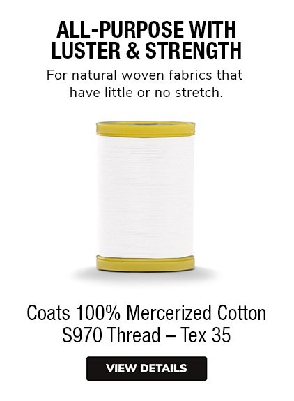 Coats 100% Mercerized Cotton S970 Thread Tex 35 with Luster & Strength