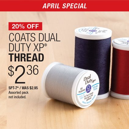 20% Off Coats Dual Duty XP® Thread $2.36 SPT-7* / Was $2.95 / Assorted pack not included.
