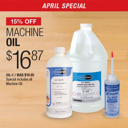15% Off Machine Oil $16.87 OIL-1 / Was $19.85 / Special includes all Machine Oil.