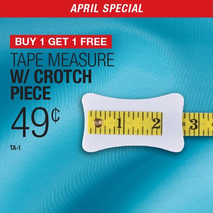 Buy 1 Get 1 Free Tape Measure w/ Crotch Piece .49¢ / TA-1.