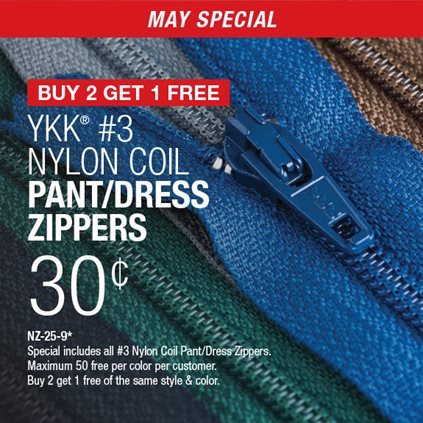 Buy 2 Get 1 Free YKK® #3 Nylon Coil Pant/Dress Zippers . 30¢ / NZ-25-9* / Special includes all #3 Nylon Coil Pant/Dress Zippers. / Maximum 50 free per color per customer / Buy 2 get 1 free of the same style & color.