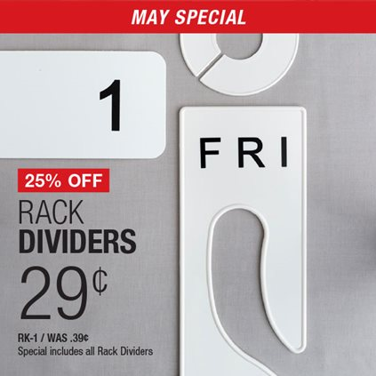 25% Off Rack Dividers .29¢ RK-1 / Was .39¢ / Special includes all Rack Dividers.